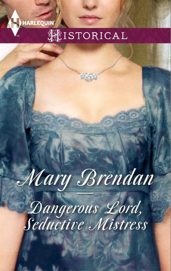 Dangerous Lord, Seductive Mistress (Mills & Boon Historical) eBook by Mary Brendan