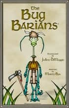 The Bug Barians® Adventures In City Park ebook by Martin Byk