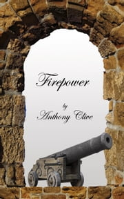 Firepower ebook by Anthony Clive