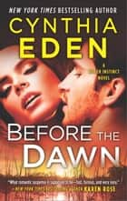 Before the Dawn - A Novel of Romantic Suspense ebook by Cynthia Eden