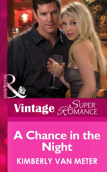 A Chance in the Night (Mills & Boon Vintage Superromance) (Mama Jo's Boys, Book 2) ebook by Kimberly Van Meter