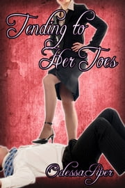 Tending to her Toes ebook by Odessa Piper