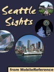 Seattle Sights: a travel guide to the top 25+ attractions in Seattle, Washington (USA) (Mobi Sights)