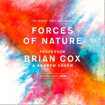 Forces of Nature audiobook by Professor Brian Cox,Andrew Cohen