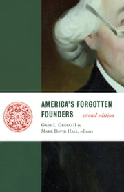 America's Forgotten Founders, second edition ebook by Gary L Gregg II,Mark David Hall