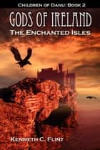 The Enchanted Isles ebook by Kenneth C. Flint