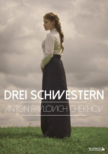 Drei Schwestern ebook by Anton Pawlowitsch Tschechow