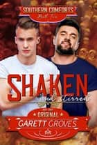 Shaken and Stirred - An Enemies to Lovers Gay Romance ebook by Garett Groves