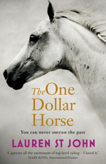 The One Dollar Horse - Book 1 ebook by Lauren St John