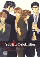 Yebisu Celebrities, Vol. 3 (Yaoi Manga) ebook by Kaoru Iwamoto, Shinri Fuwa