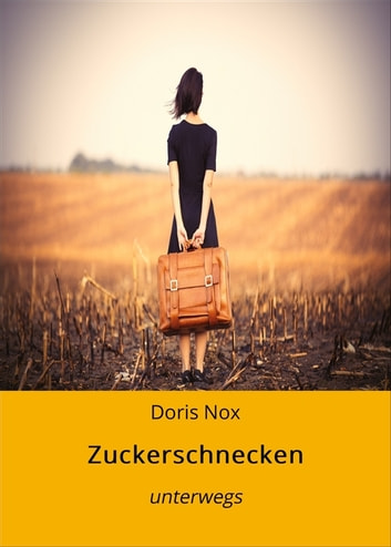 Zuckerschnecken - unterwegs ebook by Doris Nox