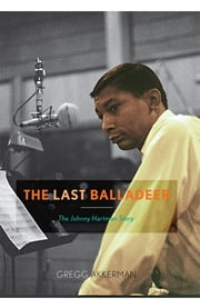 The Last Balladeer - The Johnny Hartman Story ebook by Gregg Akkerman