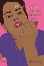 Persistence - All Ways Butch and Femme ebook by Ivan E. Coyote,Zena Sharman