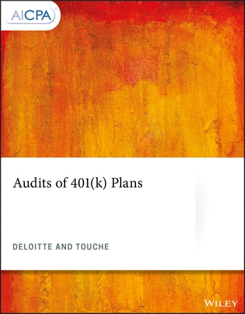 Audits of 401(k) Plans ebook by Deloitte & Touche Consulting Group