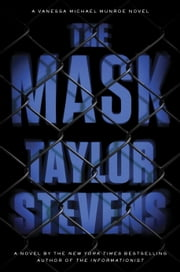 The Mask - A Vanessa Michael Munroe Novel ebook by Taylor Stevens