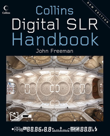 Digital SLR Handbook ebook by John Freeman