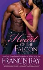 Heart of the Falcon ebook by Francis Ray