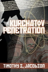 The Kurchatov Penetration ebook by Timothy Jacobson