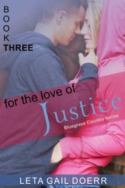 For the Love of Justice (The Bluegrass Country Series, Book 3) ebook by Leta Gail Doerr