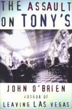 The Assault on Tony's ebook by John O'Brien