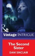The Second Sister (Mills & Boon Intrigue) (Heartskeep, Book 2) ebook by Dani Sinclair