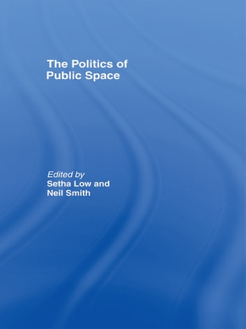 The Politics of Public Space ebook by