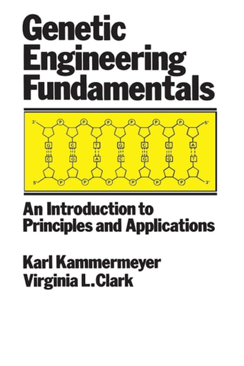 Genetic engineering fundamentals ebook by john kammermeyer genetic engineering fundamentals an introduction to principles and applications ebook by john kammermeyer fandeluxe Images