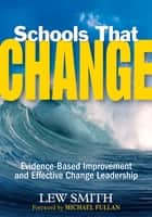 Schools That Change ebook by Lew Smith