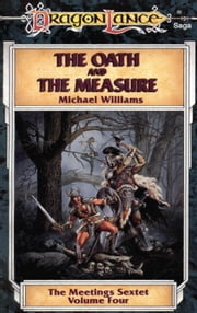 Oath and the Measure - The Meetings Sextet, Book 4 ebook by Michael Williams