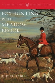 Foxhunting with Meadow Brook ebook by Judith Tabler