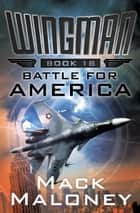 Battle for America ebook by Mack Maloney