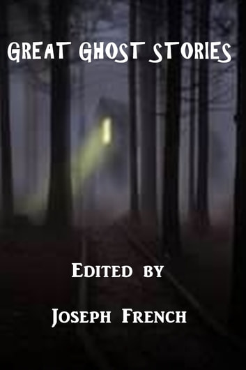 Great Ghost Stories ebook by Joseph Lews French