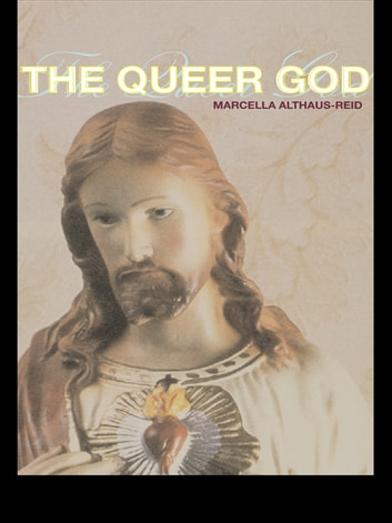 The Queer God ebook by Marcella Althaus-Reid