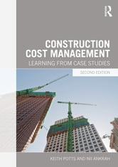 Construction Cost Management - Learning from Case Studies ebook by Keith Potts,Nii Ankrah