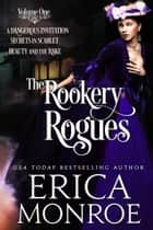 The Rookery Rogues - Volume 1 ebook by Erica Monroe