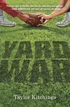 Yard War ebook by Taylor Kitchings