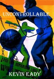 Uncontrollable ebook by Kevin Eady