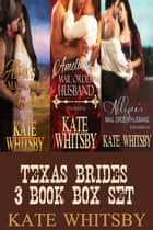 Texas Brides 3 Book Bundle Box Set ebook by Kate Whitsby