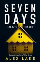 Seven Days ebook by Alex Lake
