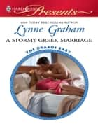 A Stormy Greek Marriage ebook by Lynne Graham