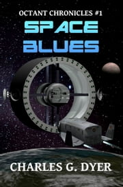 Space Blues: Octant Chronicles #1 ebook by Charles G. Dyer