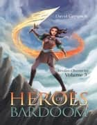 Heroes of Bardoom: Verdan Chronicles: Volume 3 ebook by David Gerspach