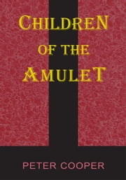 Children of the Amulet ebook by Peter Cooper