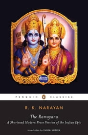 The Ramayana - A Shortened Modern Prose Version of the Indian Epic ebook by R. K. Narayan