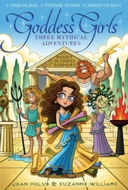 The Goddess Girls Set - Athena the Brain; Persephone the Phony; Aphrodite the Beauty ebook by Joan Holub,Suzanne Williams