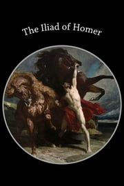 The Iliad of Homer ebook by Homer