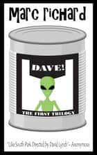 DAVE! - The First Trilogy ebook by