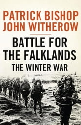 Battle for the Falklands: The Winter War ebook by Patrick Bishop,John Witherow