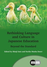 Rethinking Language and Culture in Japanese Education - Beyond the Standard ebook by Shinji Sato,Neriko Musha Doerr