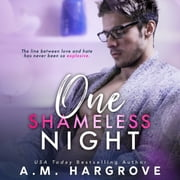 One Shameless Night (A West Sisters Novel) - A Stand Alone Enemies To Lovers Single Dad Romance audiobook by A.M. Hargrove